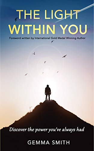 The Light Within You: Discover the power you've always had