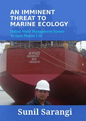 An Imminent Threat to Marine Ecology: Ballast Water Management System to Save Marine Life