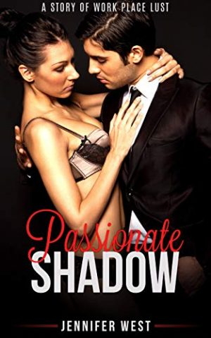 Passionate Shadow: A Story of Work Place Lust