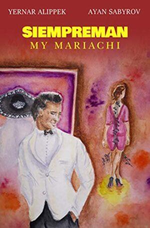 Siempreman: My Mariachi