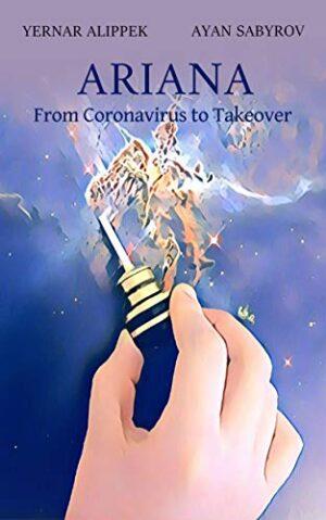 Ariana: From Coronavirus to Takeover