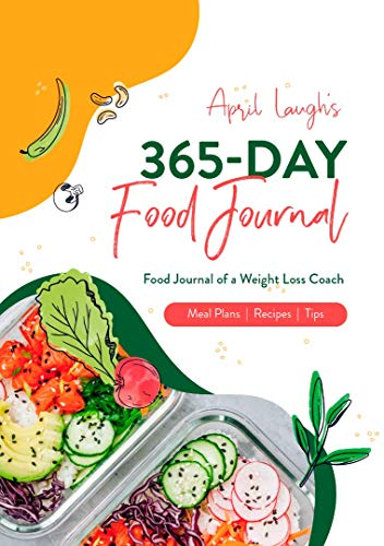 365-Day Food Journal: 2021 Journal Lose Weight Weekly Meal Plans with Goal Setting Templates