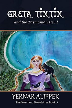 Greta Tintin and the Tasmanian Devil (The Norrland Novelettes Book 3)