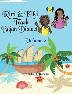 Riri & Kiki Teach Bajan Dialect: (Volume 2)