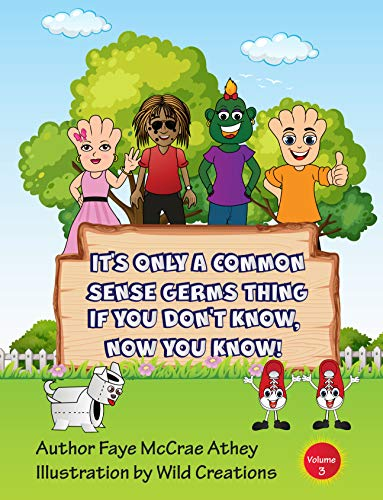 It's Only A Common Sense Germs Thing: Volume 2 (If You Don't Know, Now You Know!)