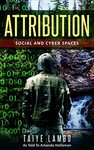 Attribution: Social and Cyber Spaces
