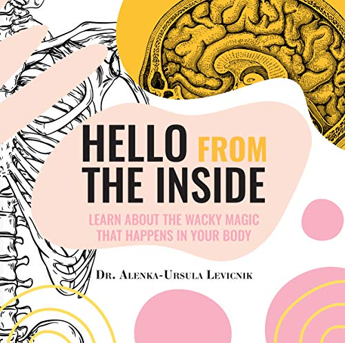 Hello From the Inside: Learn About the Wacky Magic That Happens in Your Body