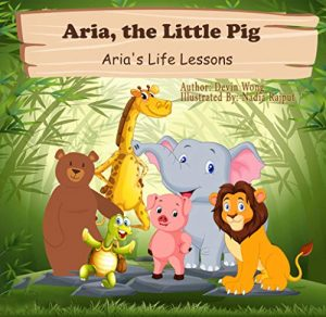 Aria, the Little Pig: Aria wants to be a lion (Aria's Life Lessons Book 13)