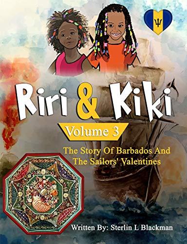 Riri & Kiki: The Story of Barbados and the Sailors' Valentines (Volume 3)
