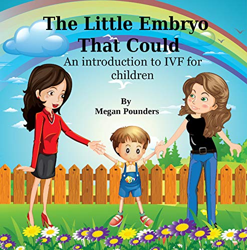 The Little Embryo That Could: An Introduction to IVF for Children